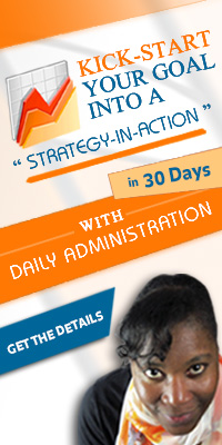 "Kick-start Your Goal Into a ""Strategy in Action"" in 30 Days"